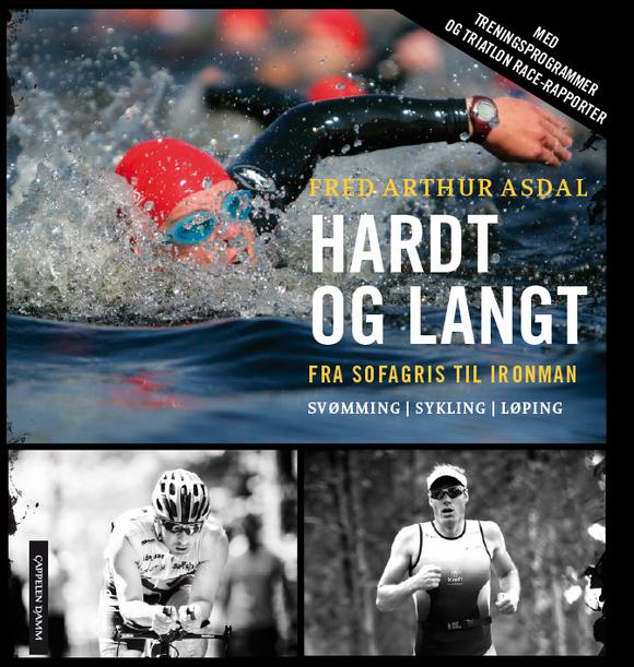 Langt og hardt - Fra sofagris til Ironman av Fred Atrhur Asdal