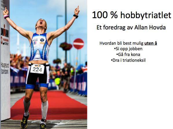 Foredrag - Triatlon - Allan Hovda - Triallan - 100 % hobbytriatlet